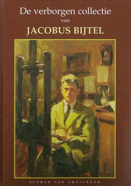 De verborgen collectie van Jacobus Bijtel