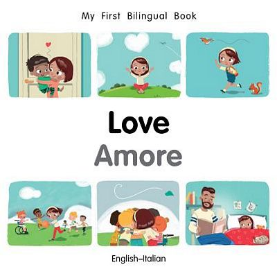 My First Bilingual Book Love/Amore
