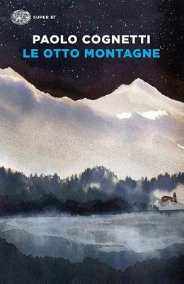 Paolo Cognetti - Le otto montagne