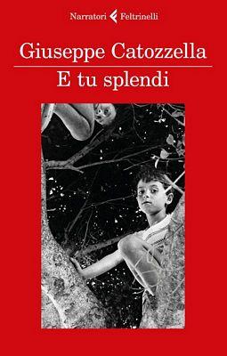 Giuseppe Catozzella - E tu splendi