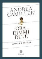 Andrea Camilleri - Ora dimmi di te