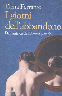 Elena Ferrante - I giorni dell'abbandono