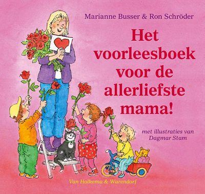 Marianne Busser en Ron Schroder - Het voorleesboek voor de allerliefste mama!