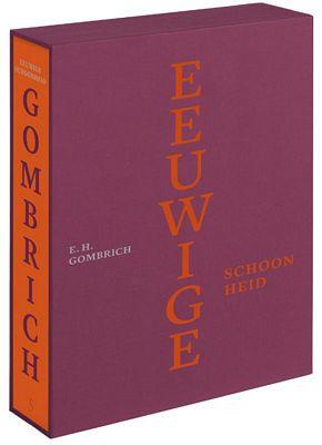 E. Gombrich - Eeuwige schoonheid