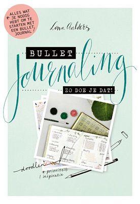 Lona Aalders - Bullet journaling: zo doe je dat!