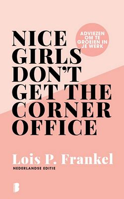 Lois P. Frankel - Nice girls don't get the corner office