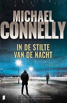 Michael Connelly - In de stilte van de nacht
