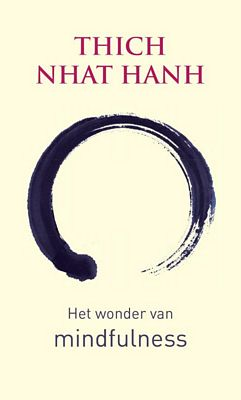 Thich Nhat Hanh - Wonder van mindfulness