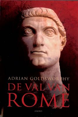 Adrian Goldsworthy - De val van Rome
