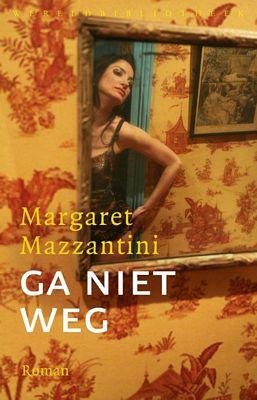 Margaret Mazantini - Ga niet weg