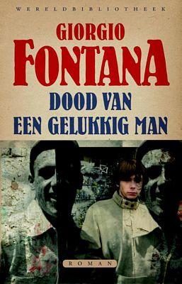 Giorgio Fontana - Dood van een gelukkig man