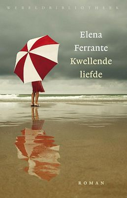 Elena Ferrante - Kwellende liefde