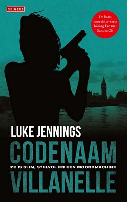 Luke Jennings - Codenaam Villanelle