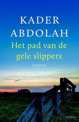 Kader Abdolah - Het pad van de gele slippers