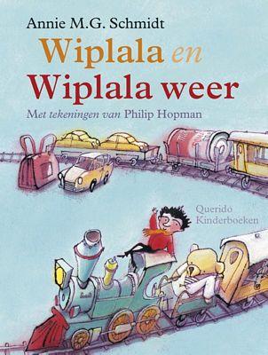 Annie M.G. Schmidt - Wiplala & Wiplala Weer