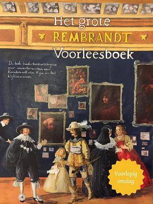 Joke van Leeuwen - Het grote Rembrandt voorleesboek