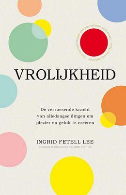 Ingrid Fetell Lee - Vrolijkheid