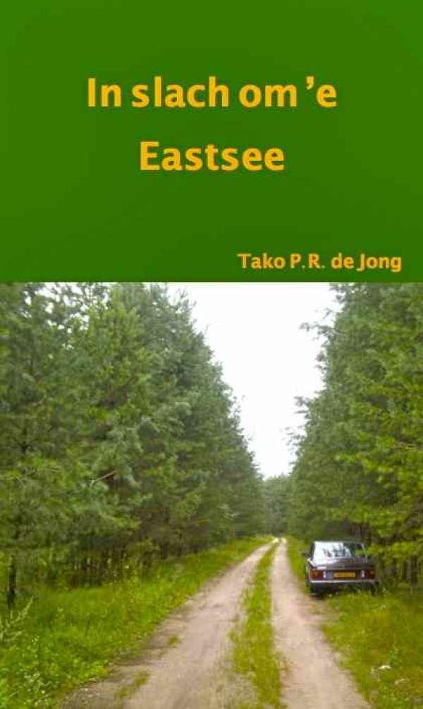 In slach om \'e Eastsee<br /> (T.P.R. de Jong)