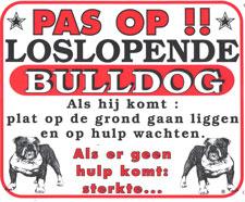 Pas op!! Loslopende Bulldog