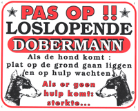 Pas op!! Loslopende Dobermann