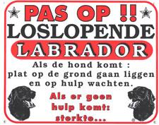 Pas op!! Loslopende Labrador
