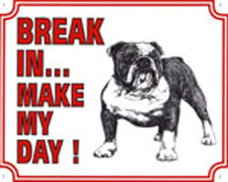 Break in make my day Bulldog