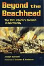 Beyond the beachhead - The 29th Infantry Division in Normandy