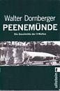 Peenemünde - Die Geschichte der V-Waffen