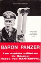 Baron Panzer - Les exploits militaires du Général Hasso von Manteuffel
