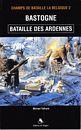 Bastogne - Bataille des Ardennes