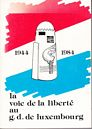 La voie de la liberté au G.G.de Luxembourg 1944-1984