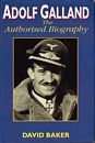 Adolf Galland - The authorised biography