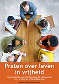 Praten over leven in vrijheid - Handreiking  voor cliëntenraden in eenvoudig Nederlands (2015)